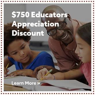$750 Educators Appreciation Discount