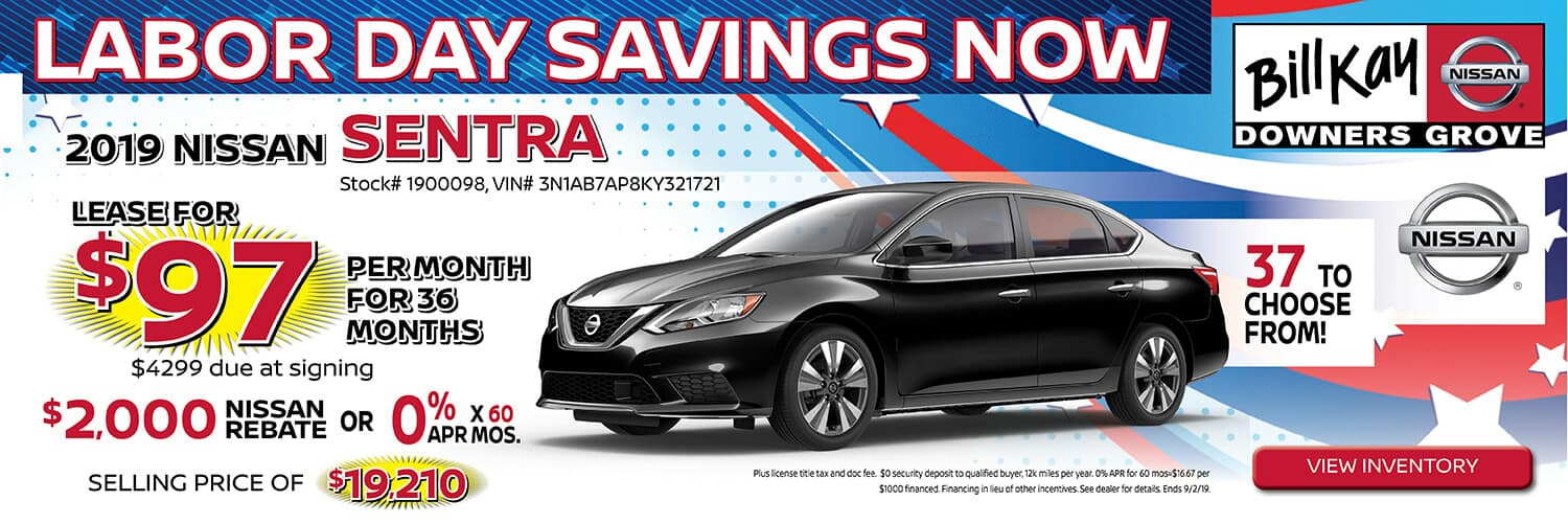 Lease a 2019 Nissan Sentra for $97/mo. for 36 mos. or buy with $2000 Nissan Rebate and 0% APR x 60 mos.