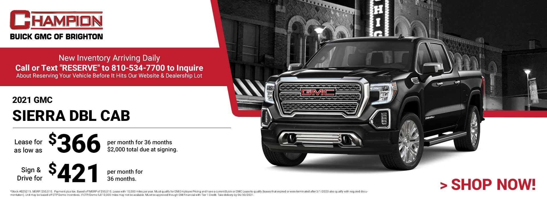 2021 GMC Sierra Dbl Cab - Lease for just: $366 per month for 36 months $2,000 total due at signing. Sign & Drive for $421 per month for 36 months. *Stock #B25215. MSRP: $50,010