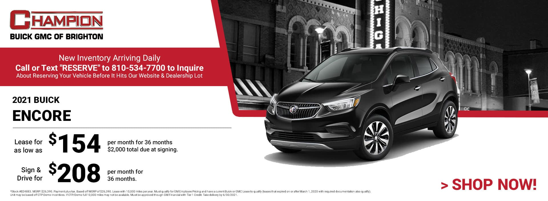 2021 Buick Encore - Lease for just: $154 per month for 36 months $2,000 total due at signing. Sign & Drive for $208 per month for 36 months. *Stock #B24883. MSRP: $26,390