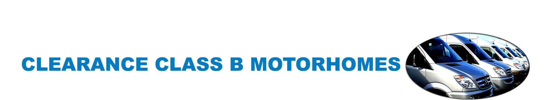 Clearance Class B Motorhomes