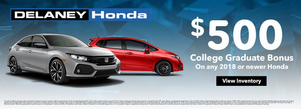 $500 College Graduate Bonus on any 2018 or newer Honda!