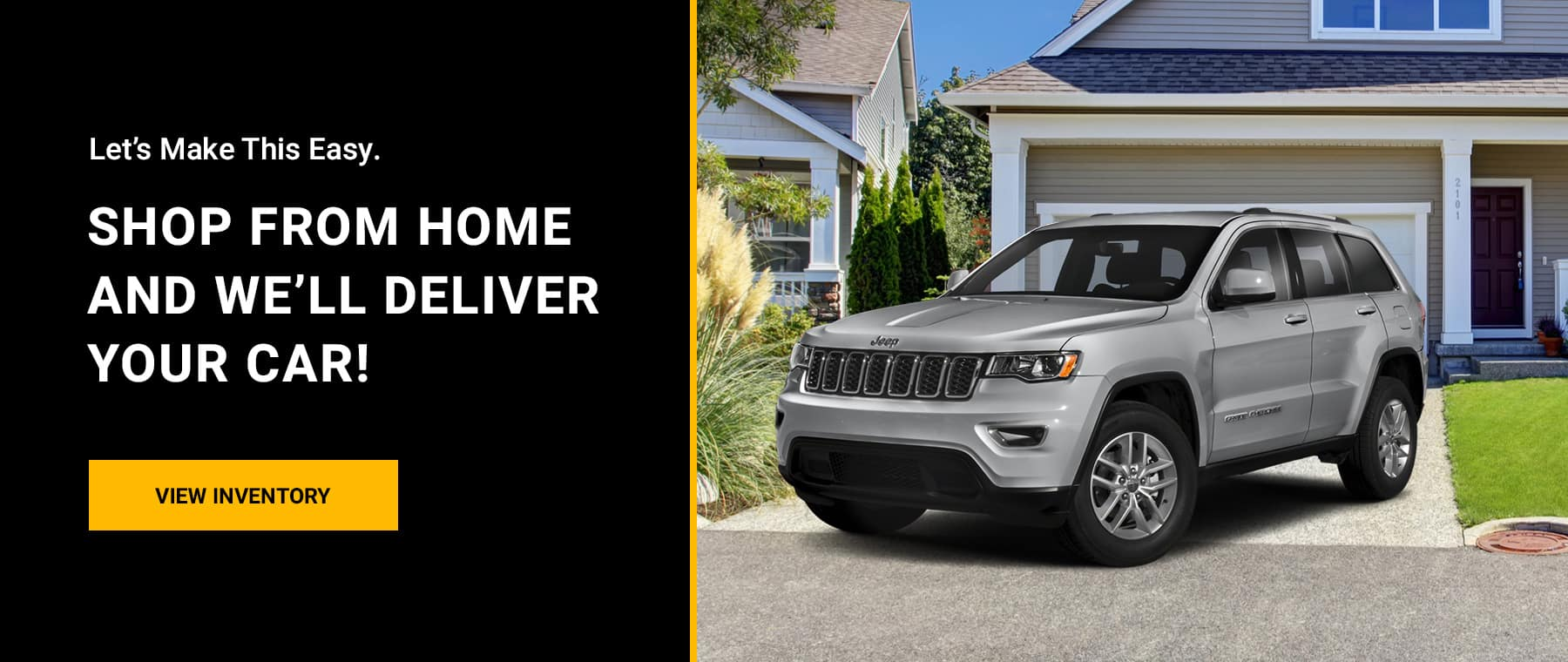 Shop from home and we'll deliver your car!