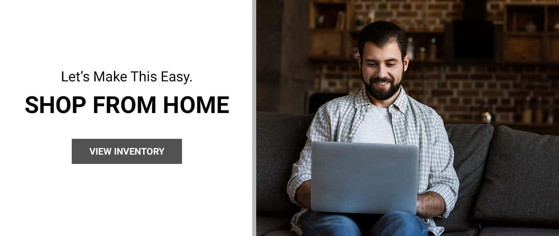 Let's make this easy - Shop from home!