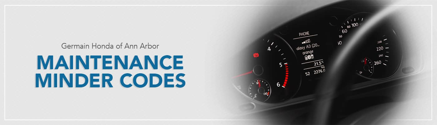 Germain Honda Service >> Honda Maintenance Minder Codes Germain Honda Of Ann Arbor