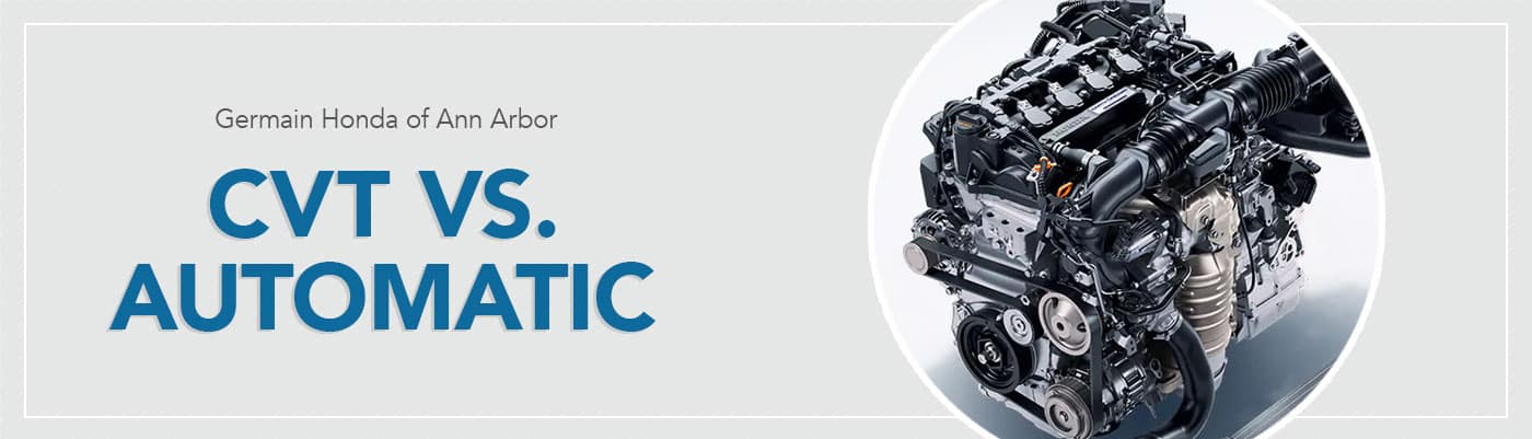 CVT vs Automatic Transmission at Germain Honda of Ann Arbor