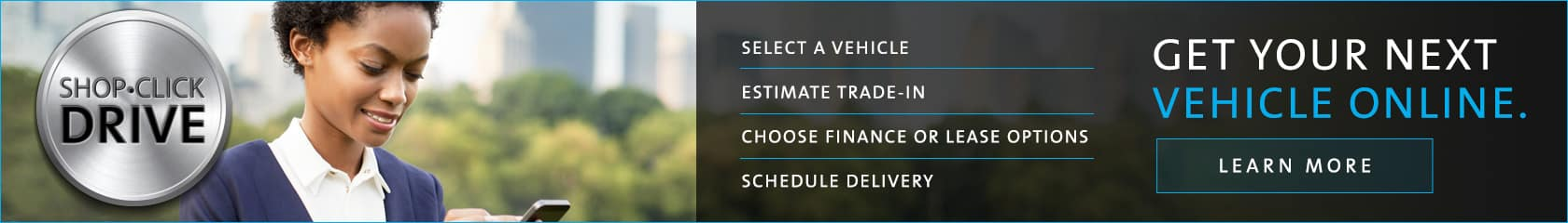 Use Shop Click Drive to get your next vehicle online