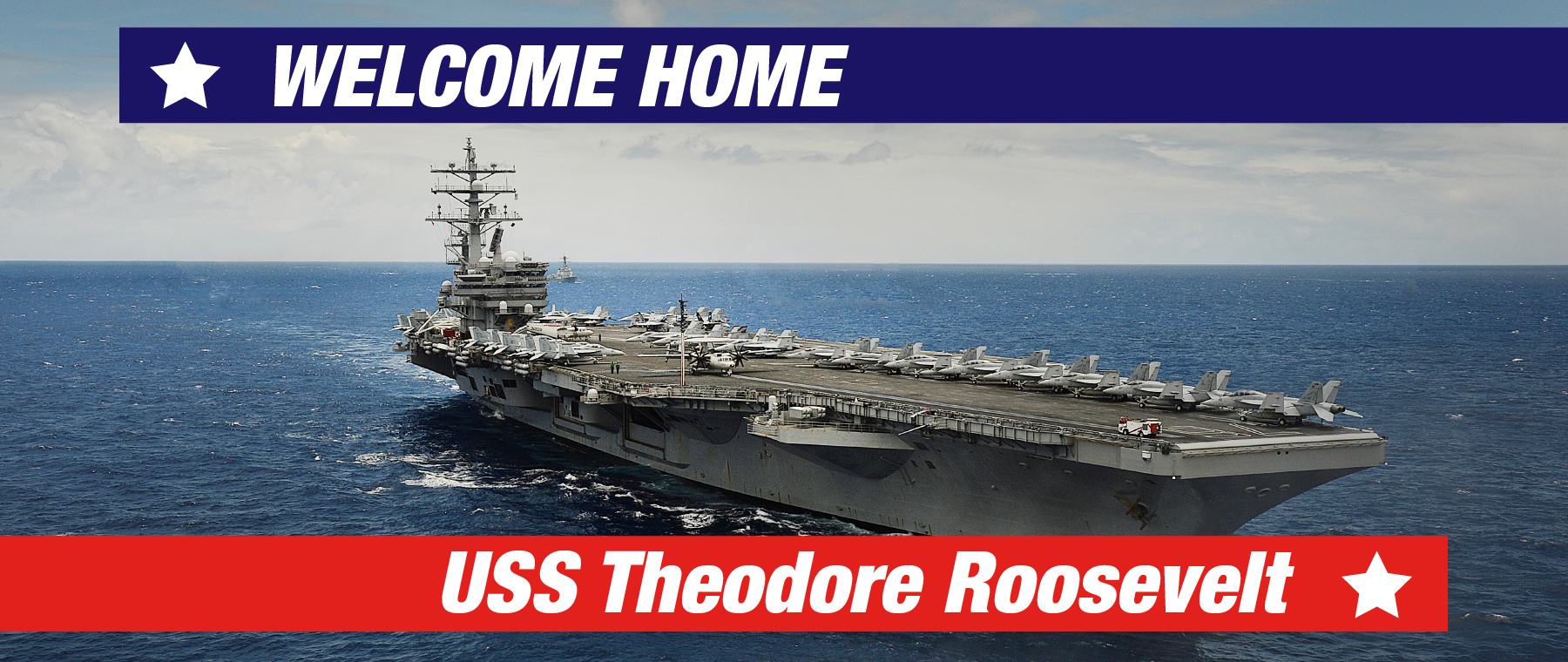 11855 – JUL21 – WHAP – Welcome Home USS Theodore Roosevelt – Webslides_1800x760 – VW
