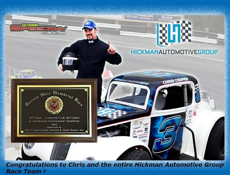 9/13/15 TEAM HICKMAN AUTOMOTIVE GROUP AT EASTBOUND INTERNATIONAL SPEEDWAY - Chris is currently working at our Hickman Chevrolet Cadillac Dealership in St. John's as a Technician with 15 years' experience in the automotive technical trade. On Sunday afternoon at Eastbound International Speedway, Team Hickman Automotive Group had their best race yet! It was an eventful race for the whole team - on Lap 8 of the race, #3 was spun out by another driver causing damage to a tire and rim. Due to the quick response of the Hickman pit crew, Chris was back in the race still on the lead lap, working his way to the front for a 5th place finish. Way to go Chris! And congratulations to the entire team!