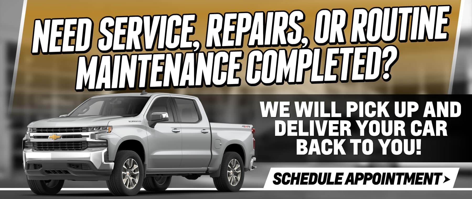 Need Service? We will pick up and deliver your car - Schedule Appointment