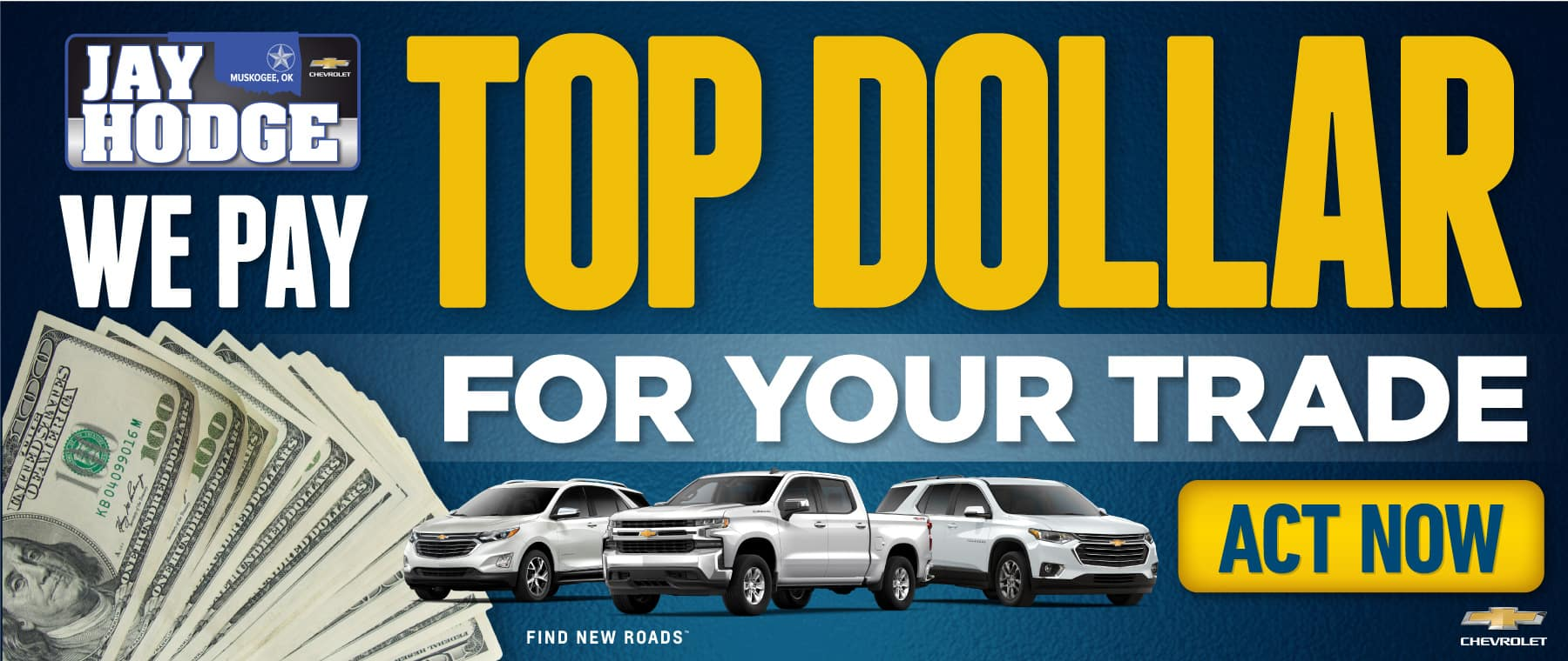 We Pay TOP DOLLAR for your Trade - Act Now