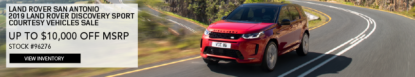 LAND ROVER SAN ANTONIO. 2019 LAND ROVER DISCOVERY SPORT COURTESY VEHICLES SALE UP TO $10,000 OFF MSRP. STOCK #96276. VIEW INVENTORY. RED LAND ROVER DISCOVERY SPORT DRIVING DOWN ROAD.
