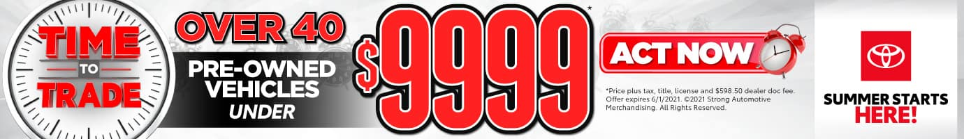 Over 40 Pre-Owned Vehicles under $9999 - ACT NOW