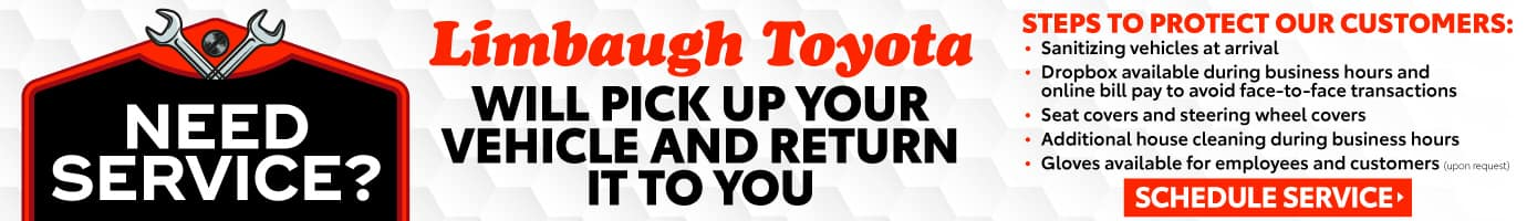 Need Service? Limbaugh Toyota will pick up your vehicle and return it to you. Click to schedule service.