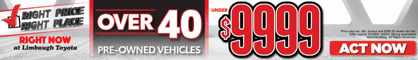 Over 40 Pre Owned Vehicles - Under $9999 - Act Now