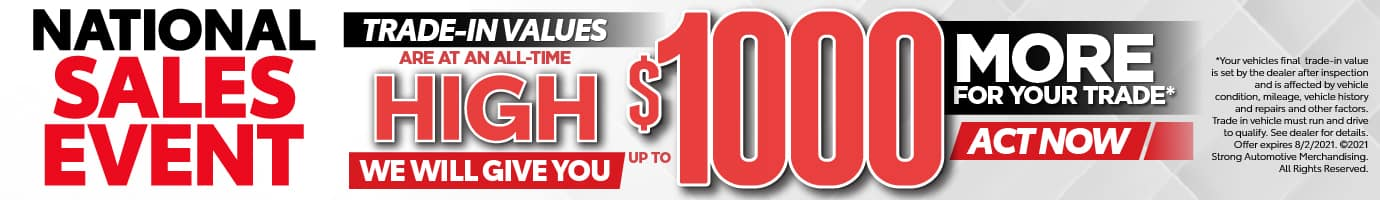 We will give you up tp $1000 more for your trade - Act Now