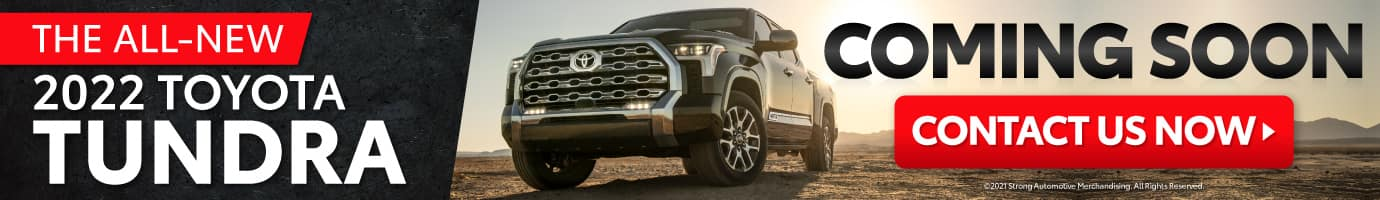 The All-New 2022 Toyota Tundra Coming Soon - CONTACT US NOW