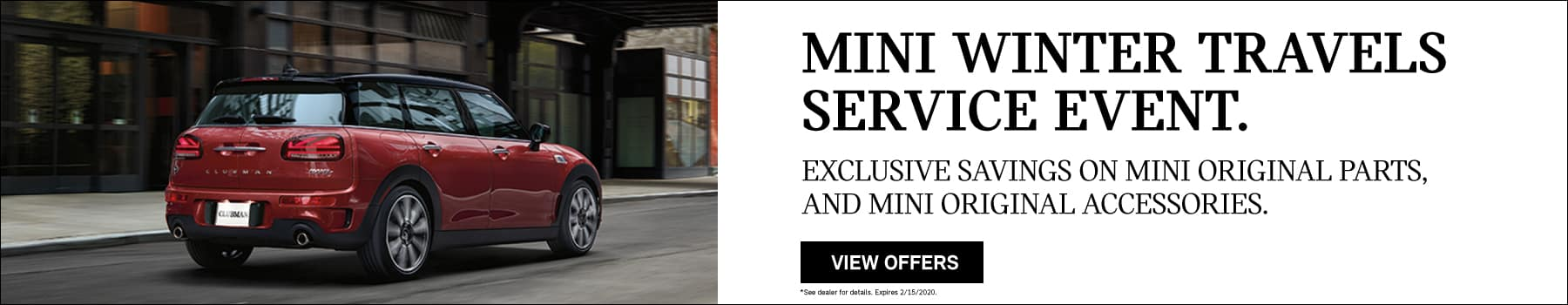 THE MINI WINTER TRAVELS SERVICE EVENT. EXCLUSIVE SAVINGS: DECEMBER 1 – FEBRUARY 15, 2020