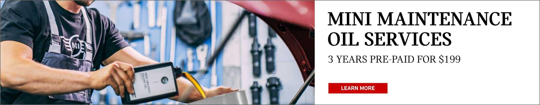 MINI Maintenance Oil Services. 3 years pre-paid for $199. Click to learn more. Picture shows a MINI service advisor adding oil to a MINI vehicle in a garage.