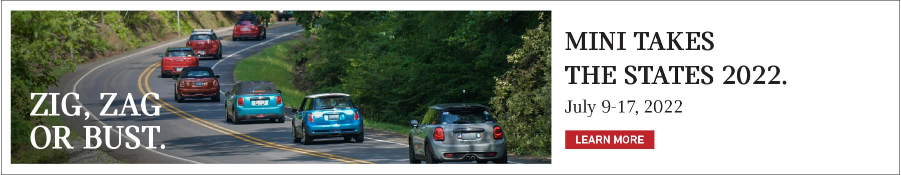 MINI takes the states 2022. July 9-17, 2022. minitakesthestates.com. Click to learn more. Image shows a line of MINI vehicles driving down the road.