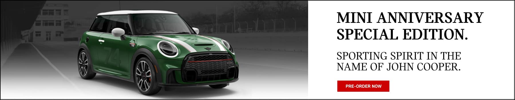 MINI Anniversary Special Edition. Sporting spirit in the name of John Cooper. Click to pre-order now! Image shows the new MINI anniversary edition.