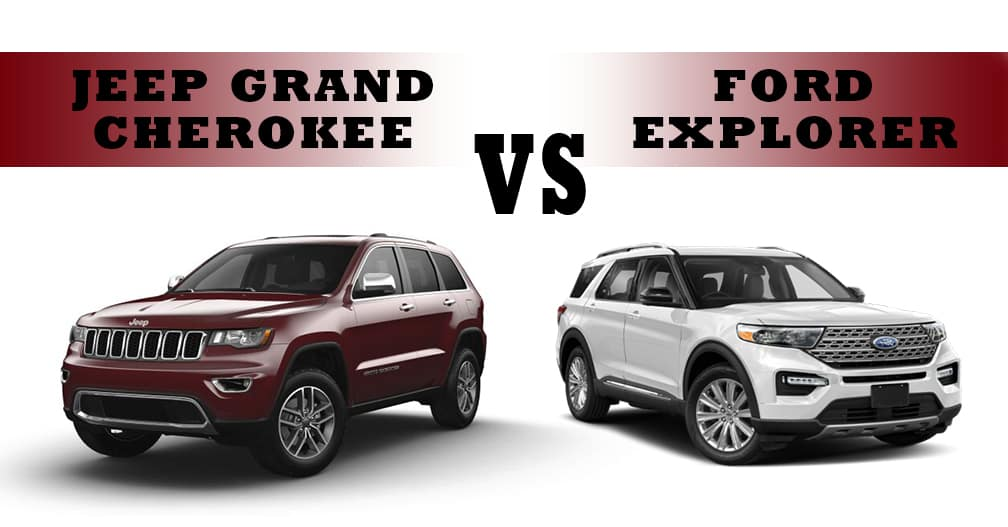 Head to Head - Grand Cherokee vs Ford Explorer
