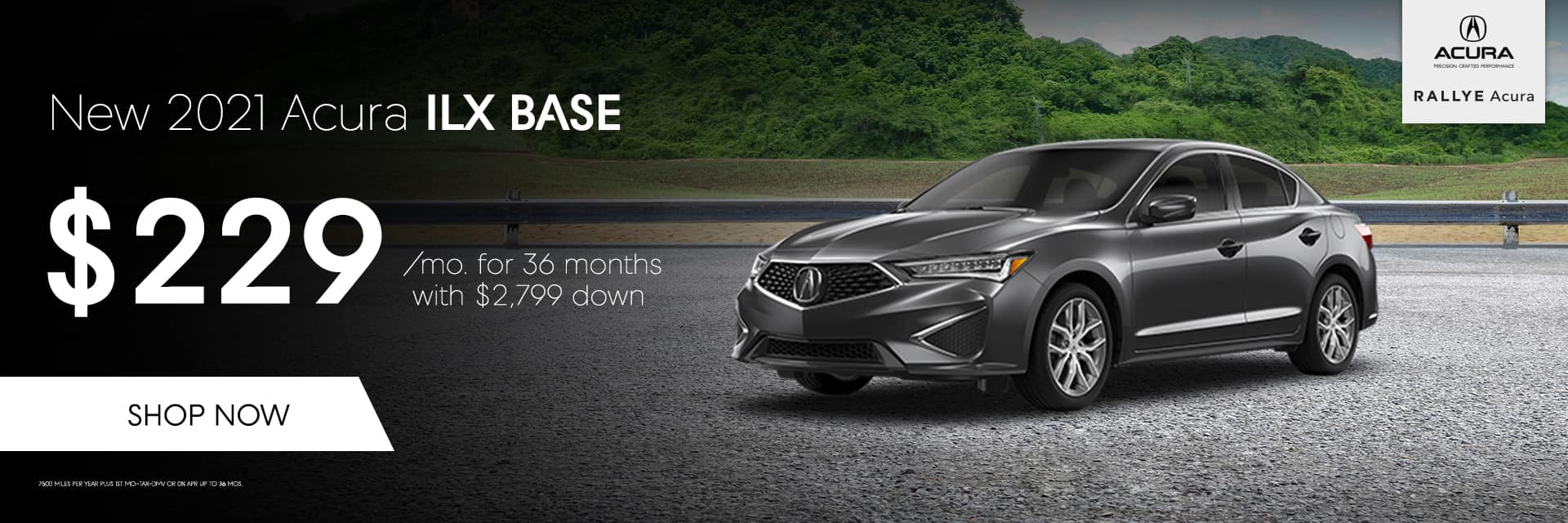 2021 ACURA ILX BASE. $229/mo. for 36 months with $2,799 down.