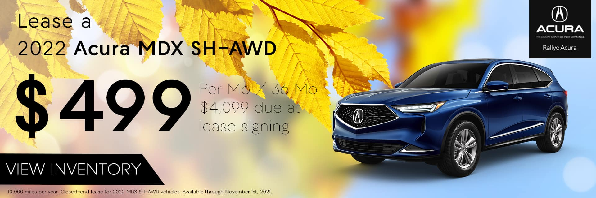 Lease a 2022 Acura MDX SH-AWD for $499 /mo for 36 /mos with $4,099 due at signing