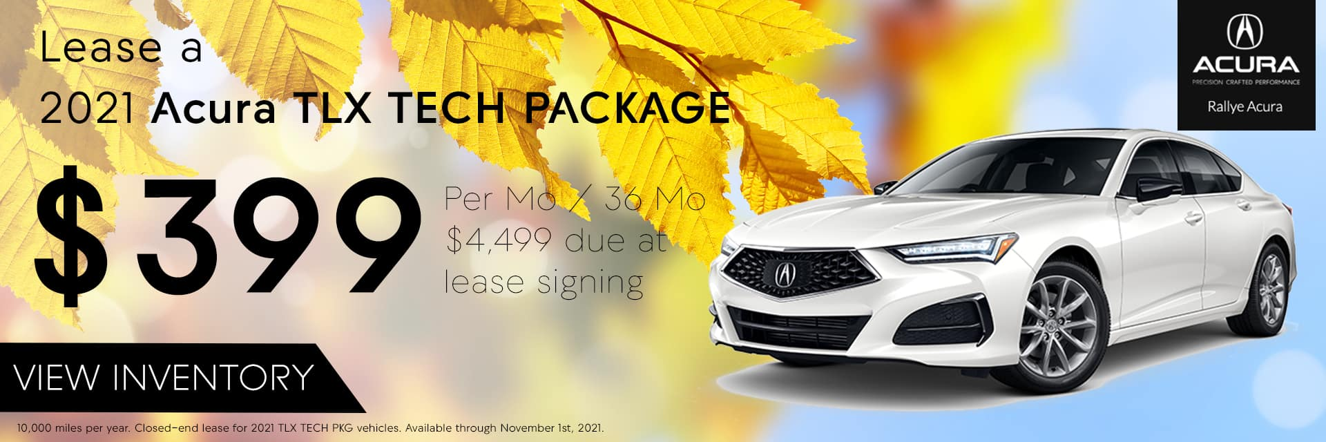 Lease a 2021 Acura TLX Tech Package for $399 /mo for 36 /mos with $4,499 due at signing