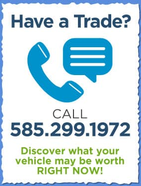 Call Now to Value Your Trade 585-299-1972