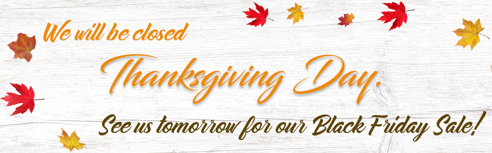 Closed Thanksgiving Scrolling Banner – See us tomorrow