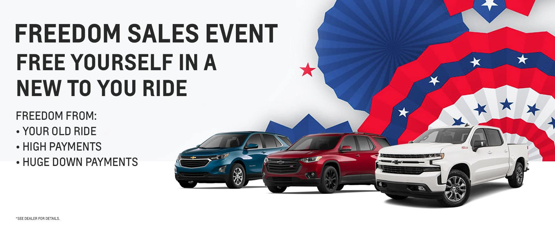 Freedom Sales Event, Free Yourself in a New to You Ride | Freedom From: Your Old Ride, High Payments, Huge Down Payments