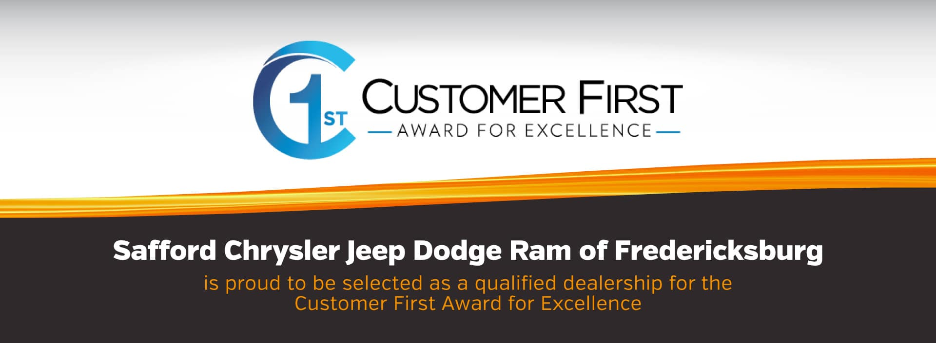 Safford CJDR of Fredericksburg is proud to be selected as a qualified dealership for the Customer First Award for Excellence
