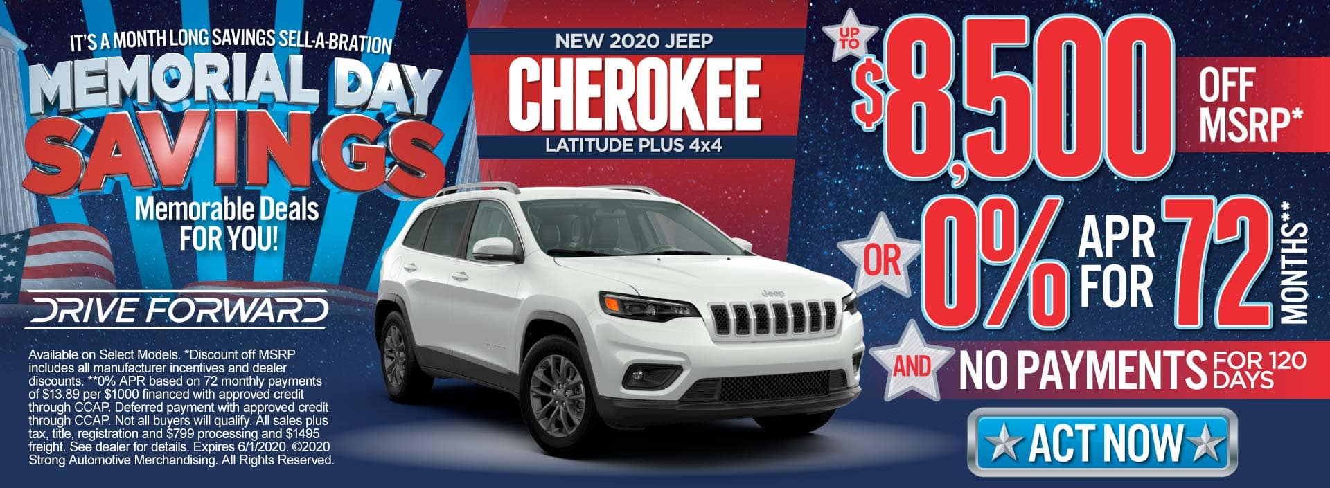 New 2020 Jeep Cherokee up to $8500 Off MSRP or 0% for 72 months & No Payments for 120 Days. ACT NOW