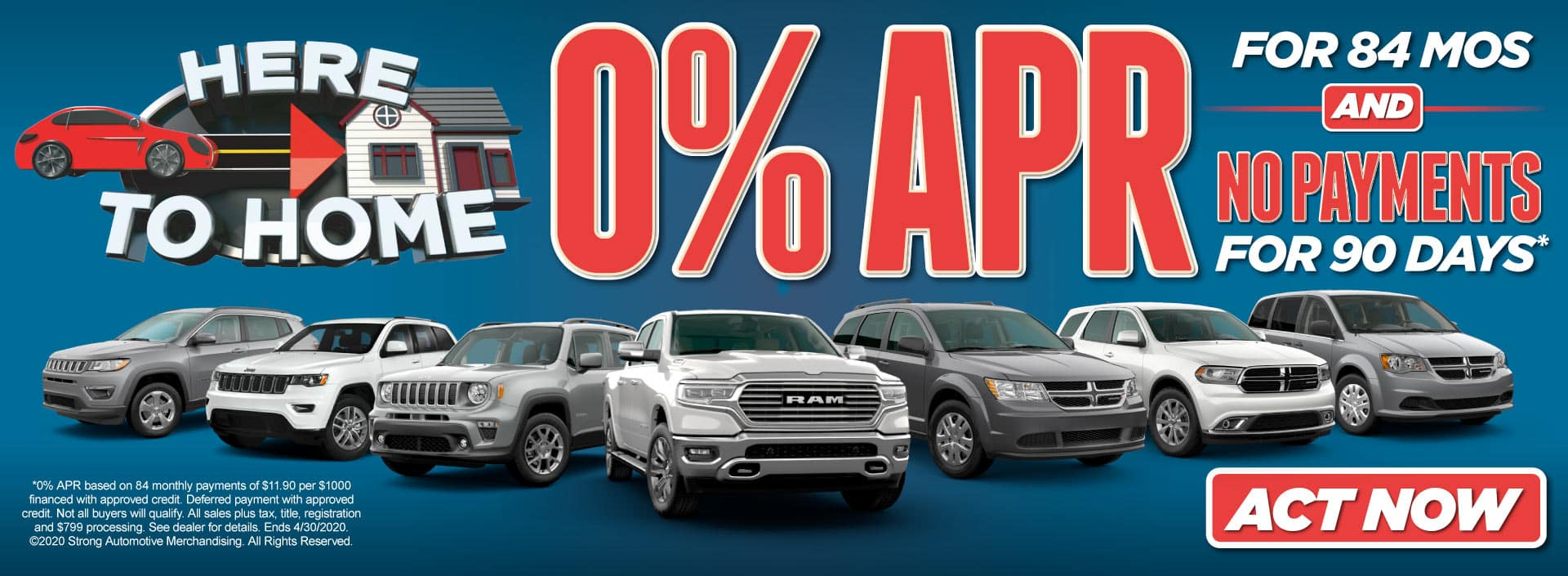 0% APR for 84 months and no payments for 90 days. Act Now!