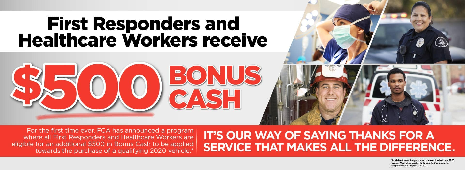 First Responders and Healthcare Workers receive $500 Bonus Cash*