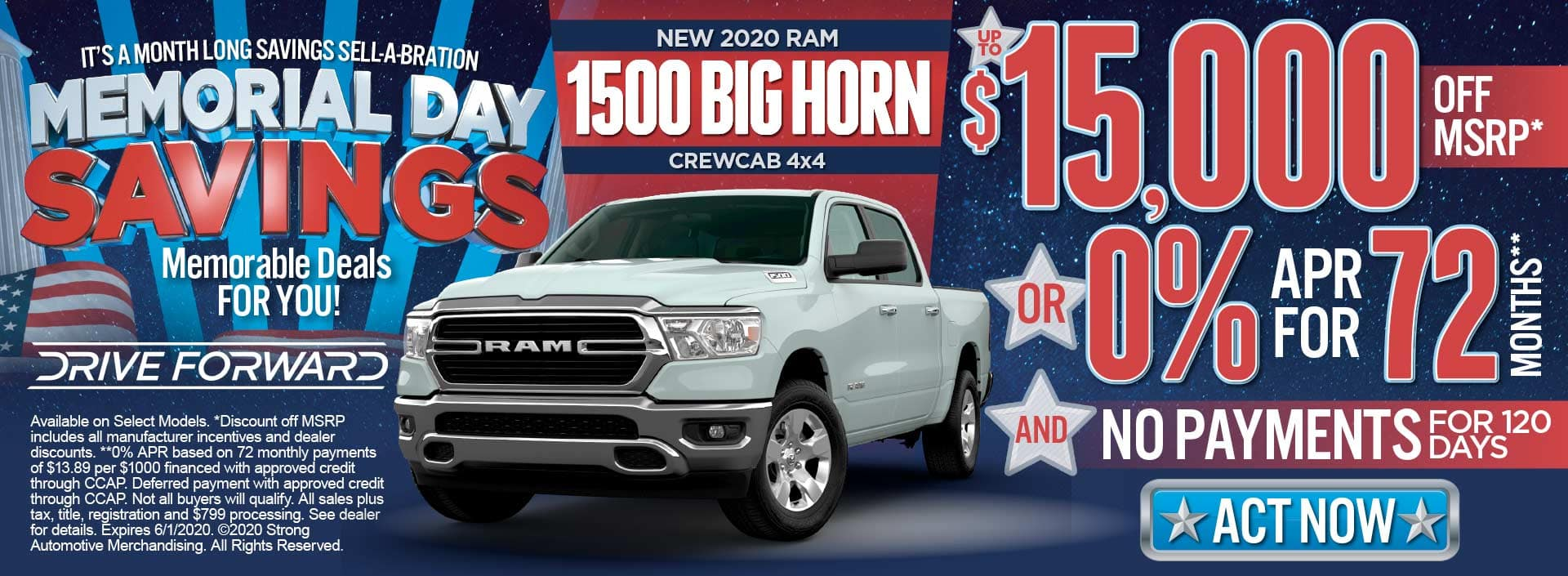 New 2020 ram 1500 up to $15k off msrp* or 0% for 72 mos** and no payments for 120 days*** act now