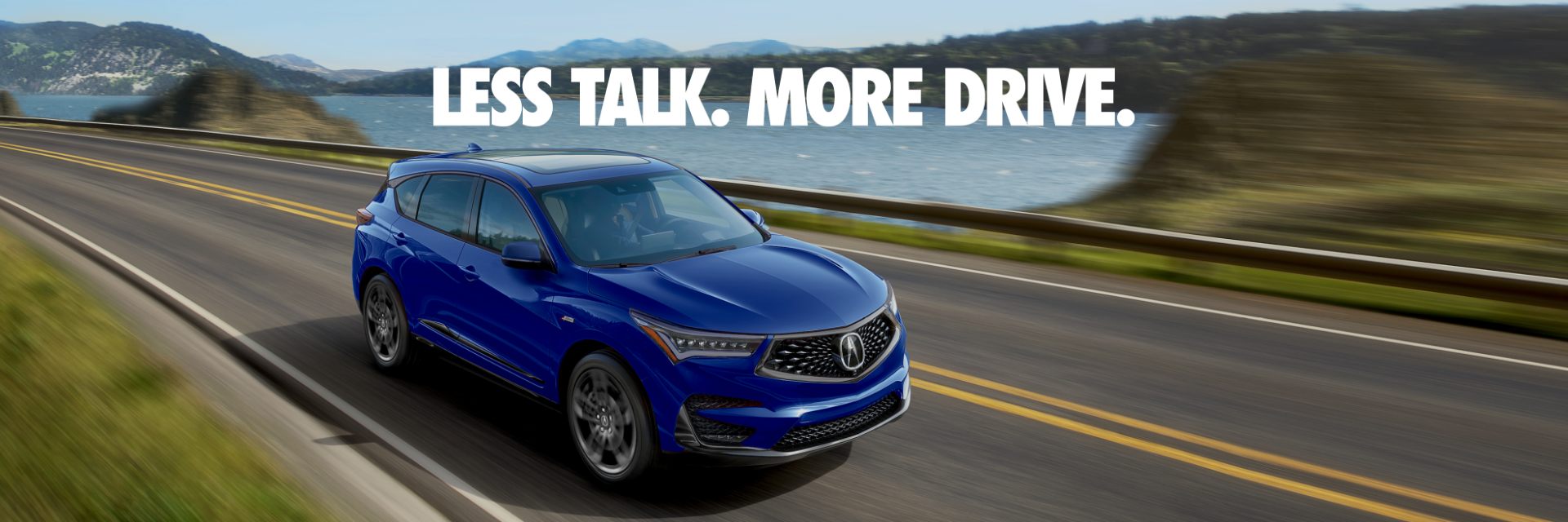 Less Talk. More Drive