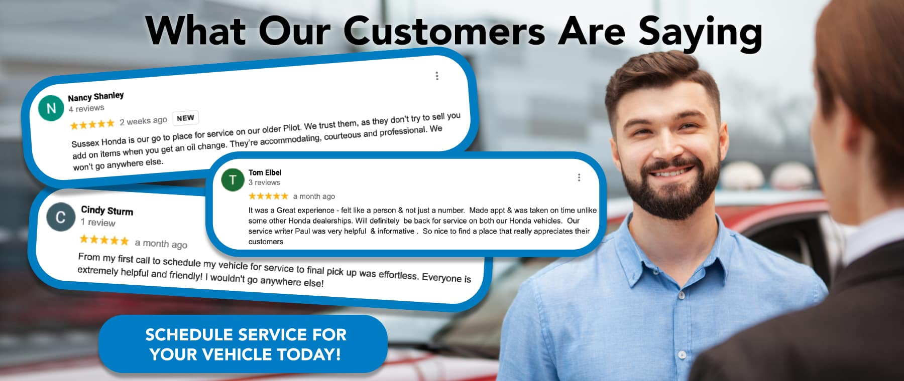 What Our Customers Are Saying Schedule Service For Your Vehicle Today!