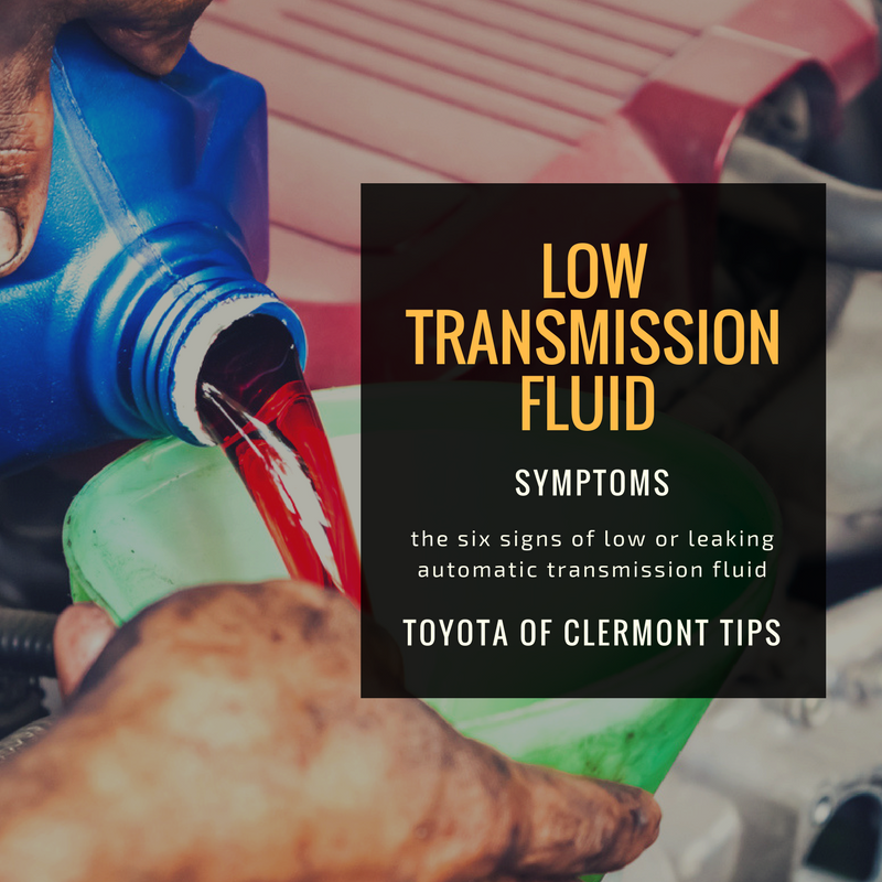 Signs Of Transmission Going Out >> 6 Signs Of Low Transmission Fluid Toyota Of Clermont