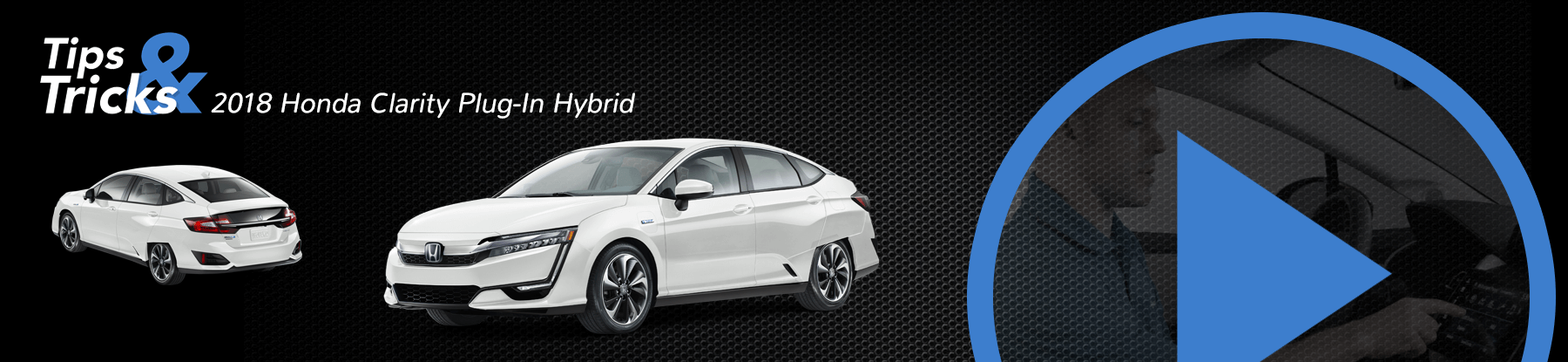 Honda Clarity Plug-In Hybrid Tips and Tricks