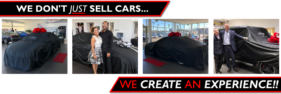 We don't just sell cars, we Create an Experience