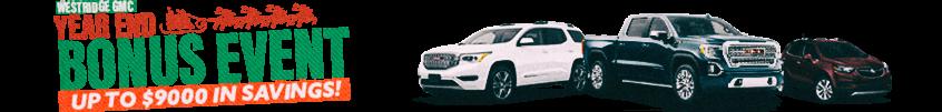 Westridge Buick Year End Bonus Event - Up to $9,000 in Savings - Westridge Buick GMC, Lloydminster, AB