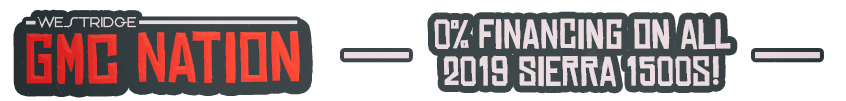 Westridge GMC Nation - 0% financing on 2019 1500s - Westridge Buick GMC, Lloydminster, AB